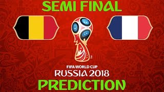 FIFA World Cup Russia 2018 Semi Finals Prediction | France V Belgium