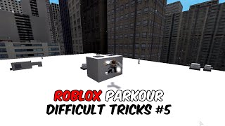 Roblox Parkour - Difficult Tricks #5