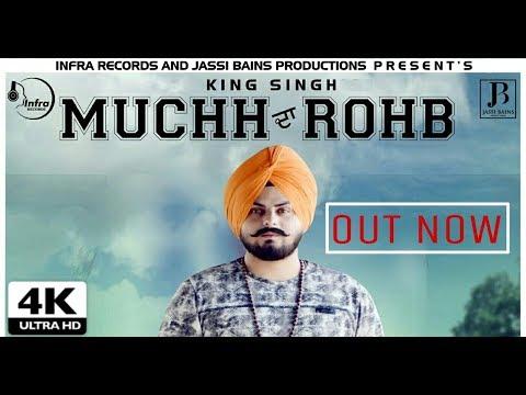 Muchh da Rohb - King Singh - New Punjabi Songs 2017 - Infra Records
