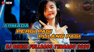Download DJ ARMADA - PERGI PAGI PULANG PAGI REMIX FULLBASS (Mhady alfairuz Remix) with lyrics