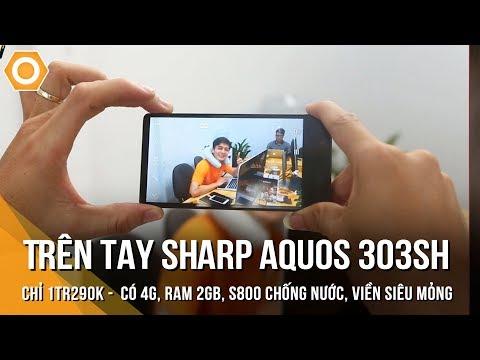 Trên tay Sharp Aquos 303SH chỉ 1tr290K -có 4G, Ram 2Gb, S800 chống nước, viền siêu mỏng
