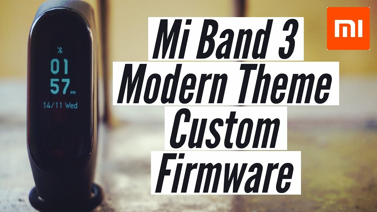 Mi Band 3 | How To Flash Custom Firmware Modern Theme