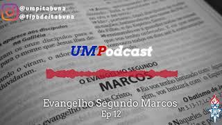 Episodio 12 |Marcos 3.1-6| Igor Ribeiro