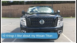 10 Things I like about my 2017 Nissan Titan