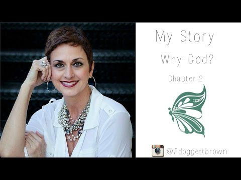 My Story / Why God?  Chapter 2