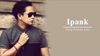 Download Lagu ipank _ Kau ku puja-puja mp3