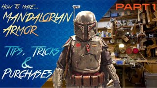 How To Make Mandalorian Armor - PART 1 (Tips, Tricks, & Purchases)