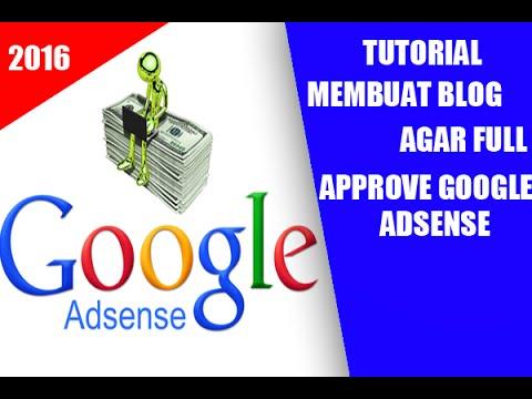Tutorial Membuat Blog Agar di Full Approve Google Adsense