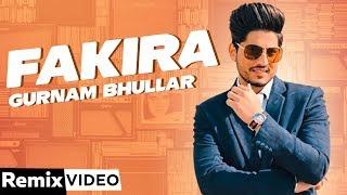 Fakira (Remix)   Gurnam Bhullar   Jaani   B Praak   Qismat   DJ A-Vee   New Punjabi Songs 2020