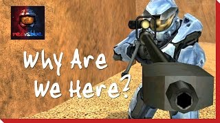Why Are We Here? - Episode 1 - Red vs. Blue Season 1