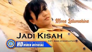 Mona Latumahina - Jadi Kisah (Official Music Video)