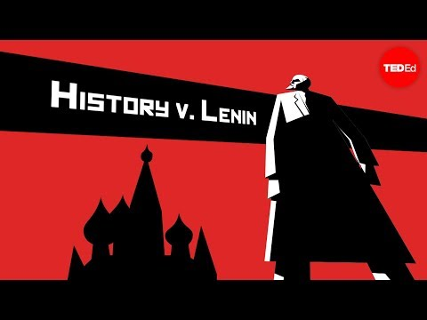 Video image: History vs. Vladimir Lenin - Alex Gendler
