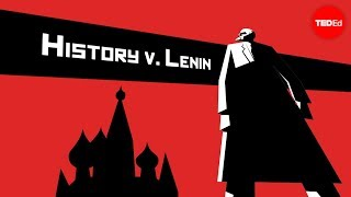 History vs. Vladimir Lenin - Alex Gendler(View full lesson: http://ed.ted.com/lessons/history-vs-vladimir-lenin-alex-gendler Vladimir Lenin overthrew Russian Czar Nicholas II and founded the Soviet ..., 2014-04-07T15:07:34.000Z)