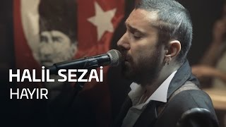Halil Sezai - HAYIR (Akustik)