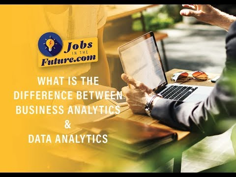 Business Analytics Vs. Data Analytics - What is the Difference