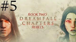 Dreamfall Chapters: Book Two - Rebels  Walkthrough part 5