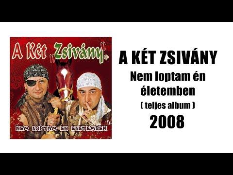 A Két Zsivány - Nem loptam én életemben ( teljes album 2008 ) letöltés