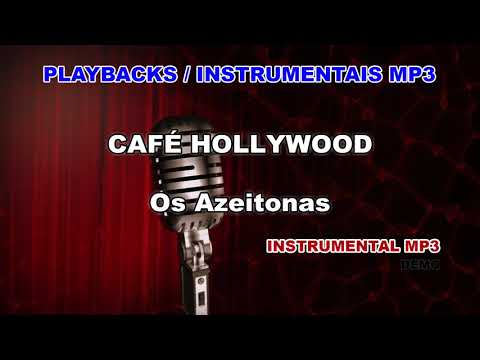 ♬ Playback / Instrumental Mp3 - CAFÉ HOLLYWOOD - Os Azeitonas