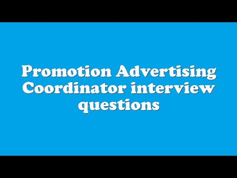 Promotion Advertising Coordinator interview questions
