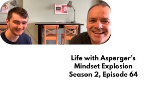 Life With Aspergers - Mindset Explosion Season 2, Episode 64