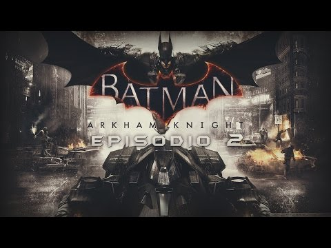 Batman Arkham Knight - PC -Se acerca la tormenta, Señor Wayne EP 2