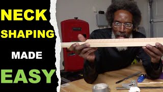 Cigar Box Guitar Neck Shaping MADE EASY