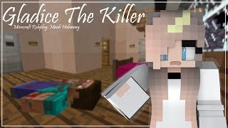 Gladice The Killer | Minecraft Roleplay | Maid's Hideaway