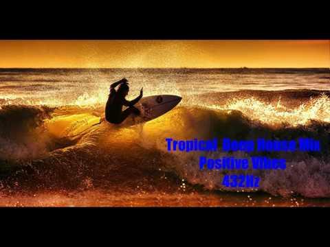 Tropical Deep House Mix - Positive Vibes (432Hz)