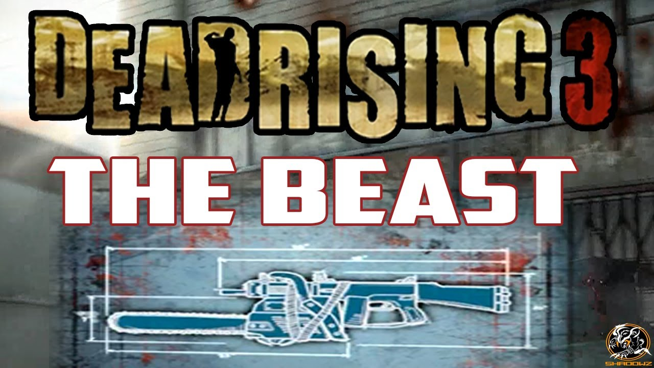 Dead rising 3 the beast blueprint location dlc combo weapon guide dead rising 3 the beast blueprint location dlc combo weapon guide youtube malvernweather Choice Image