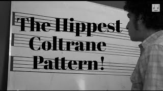 The Hippest Coltrane Pattern