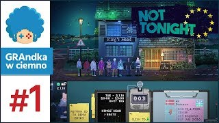 Not Tonight PL #1 | Papers, please? ID, please!