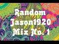 Random Jason1920 Mix No. 1