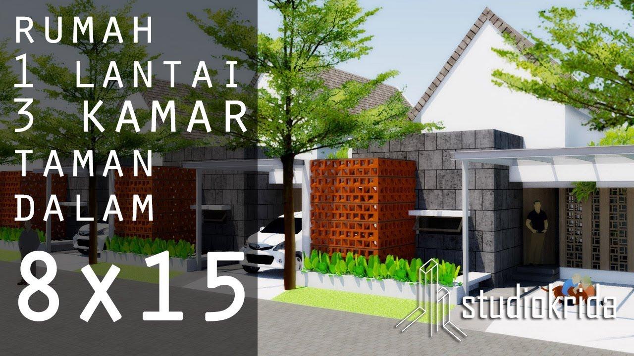 Desain Rumah 1 Lantai 3 Kamar Taman Dalam Di 8x15 M2 Youtube