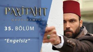 Payitaht 'Abdülhamid' Engelsiz 35.Bölüm