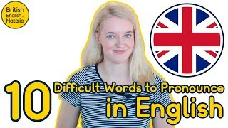 10 Difficult Words to Pronounce in English - British English with Natalie