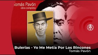 Tomás Pavón - Bulerías - Yo Me Metía Por Los Rincones (con letra - lyrics video)