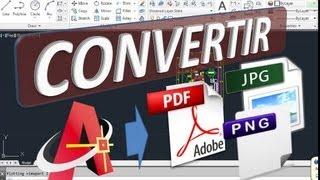 Convertir De Dwg Autocad A PDF Jpg Png Con Modo Impresión De Forma Rápida