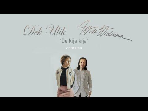 De kija kija Dek Ulik ft. Widi widiana