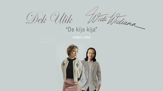 Download lagu Dek ulik feat. Widi Widiana - De Kija-kija (VIDEO LIRIK)