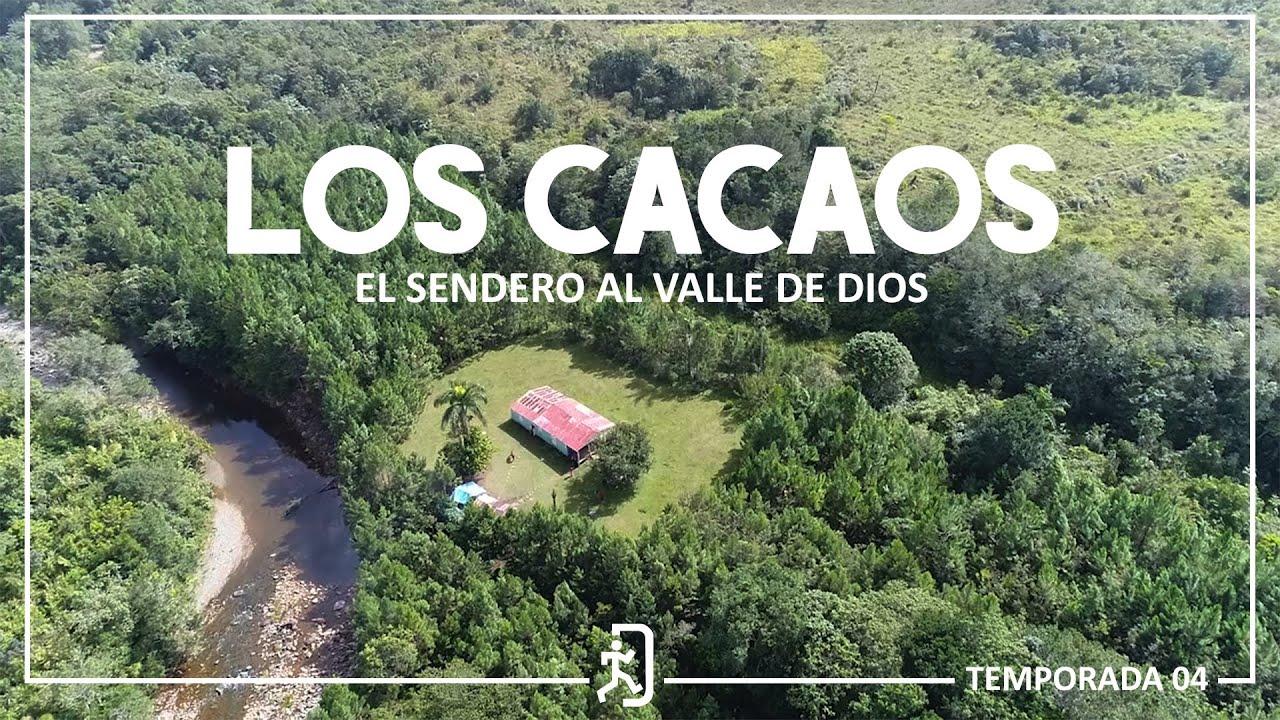 Los Cacaos, el sendero al Valle de Dios
