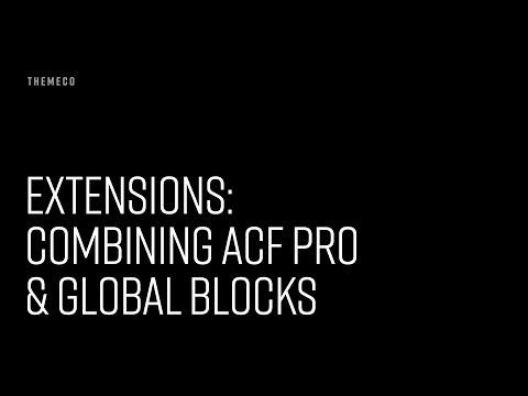Extensions: Combining ACF Pro & Global Blocks