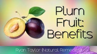 Plum Fruit: Benefits for Health