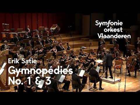 Erik Satie  Gymnopédies No 1 and 3  Symfonieorkest Vlaanderen