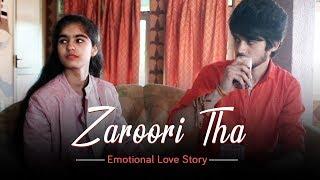 Zaroori Tha Rahat Fateh Ali Khan   Emotional Love Story By Unknown Boy Varun