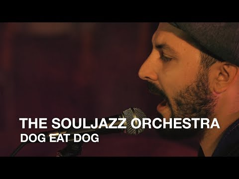 The Souljazz Orchestra | Dog Eat Dog | First Play Live