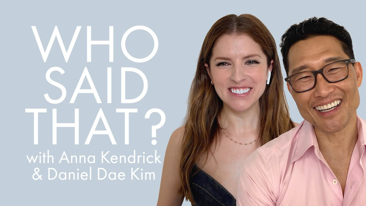 Anna Kendrick and Daniel Dae Kim Guess Lines From Meryl Streep & More | Who Said That