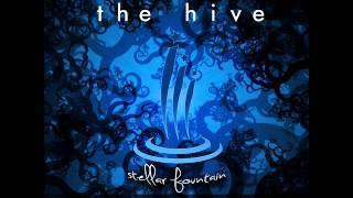 Alexander B - The Hive (The Stain Remix) - Stellar Fountain