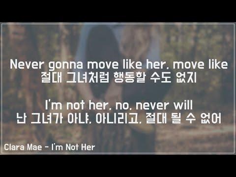 Clara Mae - I'm Not Her [자막/가사해석/듣기]