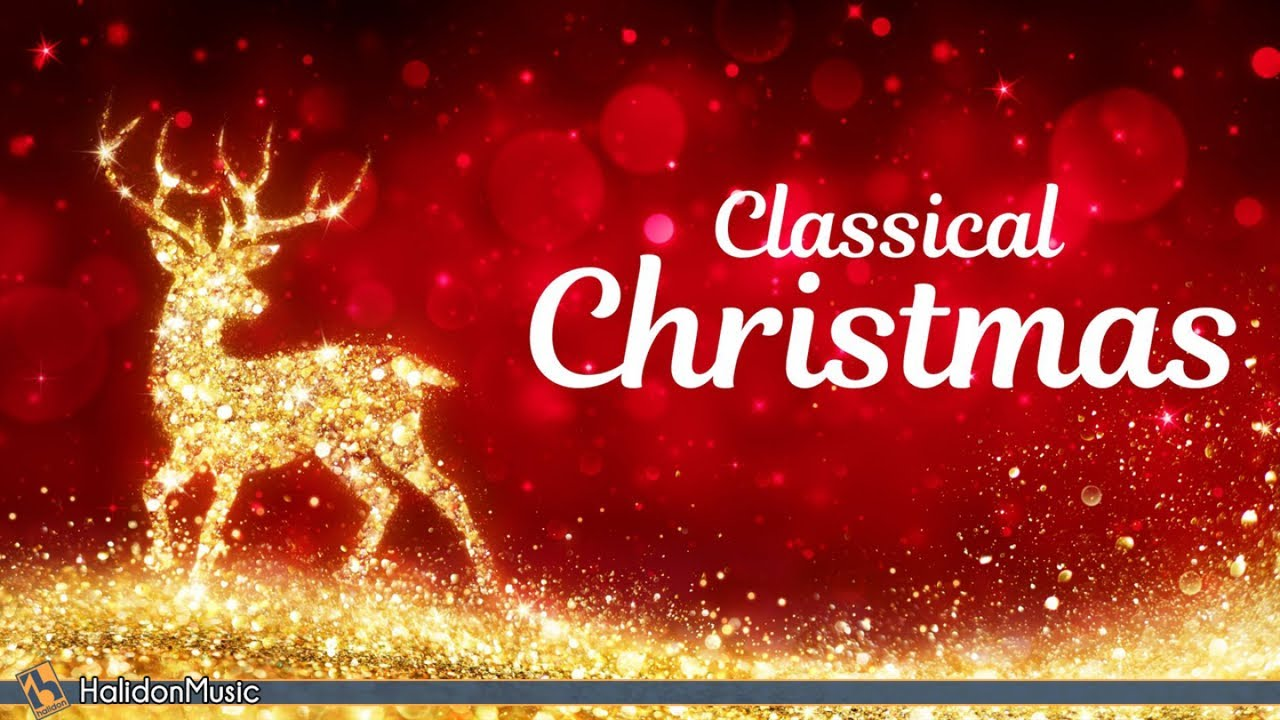 Classical Christmas Best Christmas Music Youtube