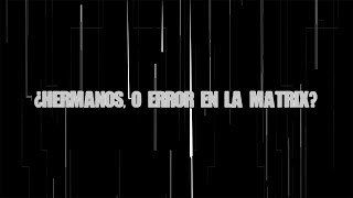 ¿Hermanos, o error en la Matrix?